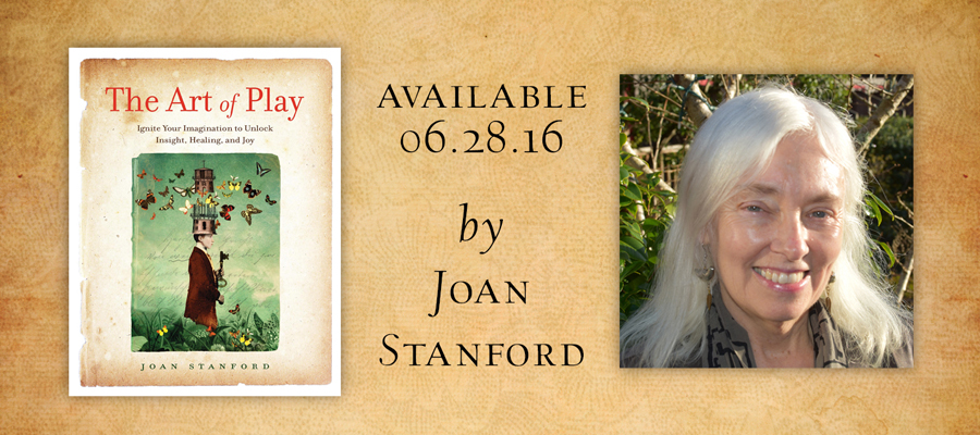 The Art of Play by Joan Stanford - IN STORES NOW